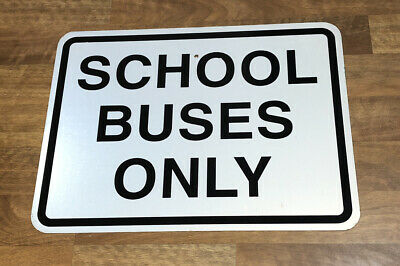 "Authentic Retired ""School Buses Only"" Metal Street Sign 24""X18"""