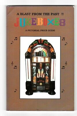 A Blast From The Past, Juke Boxes, A Pictorial Price Guide 1992