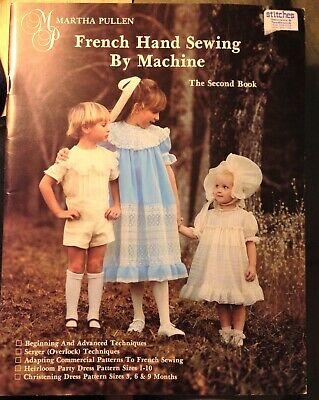 French Hand Sewing By Machine Martha Pullen The Second Book 1985