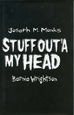 Stuff Out'a my Head. Signed by Wrightson & Monk. Limited, Hardback 1st.141/1200