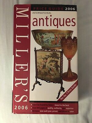 Miller's 2006 International Antiques -price guide 2006