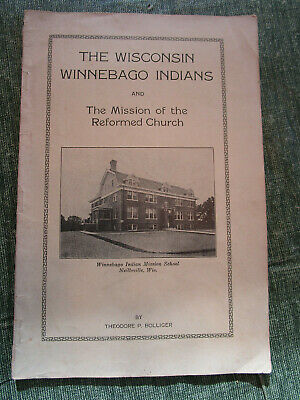 Wisconsin Winnebago Indians & the Mission of the Reformed Church, 1922 Bolliger