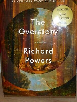 The Overstory: A Novel by Powers, Richard Hardback 1st Edition