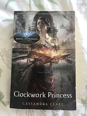 The Infernal Devices: Clockwork Princess Book 3 by Cassandra Clare - Paperback