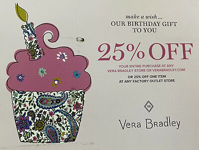 VERA BRADLEY 25% off entire purchase ONLINE COUPON Exp June 30, 2020