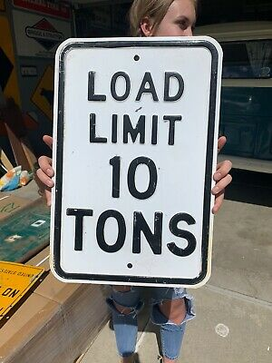 Vintage EMBOSSED WEIGHT LOAD LIMIT 10 TONS STREET SIGN Heavy Steel Original