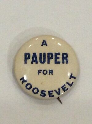 Willkie A Pauper For Roosevelt  POLITICAL Pin BUTTON Pinback  1 .25