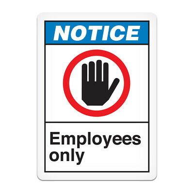 Notice Employees Only Precautionary Sign 10 W x 14 H Inches