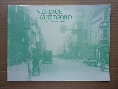 Vintage Guildford. Matthew Alexander. Surrey. 1981. Lots of Old B/W Photos.