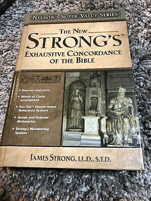 The New Strong's Exhaustive Concordance of the Bible by James Strong: New