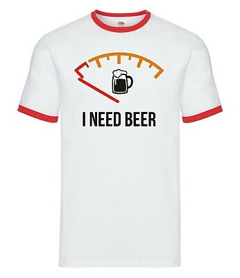I Need Beer My Gas/&Beer Tank Is Almost On Empty Funny Drinking Lover Men T-Shirt