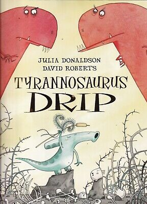 TYRANNOSAURUS DRIP  a paperback book by JULIA DONALDSON