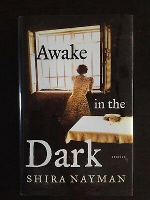 Shira Nayman Signed Awake In The Dark: Stories First Edition