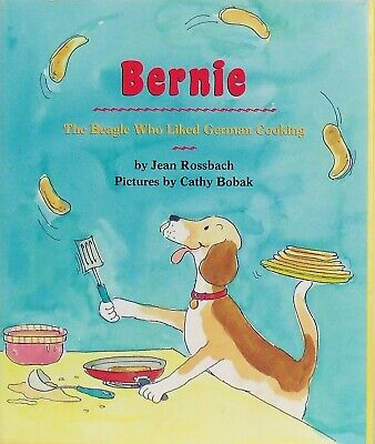 BERNIE THE BEAGLE Who Liked German Cooking DOG STORY Excellent 1st Ed HC/DJ