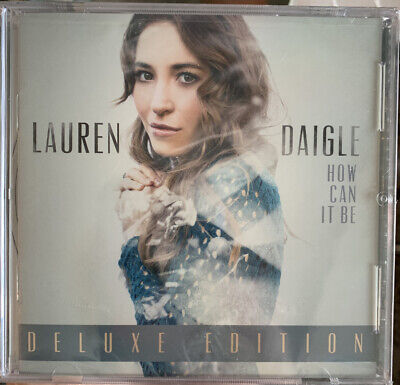 Lauren Daigle How Can it be Deluxe Edition 2015 CD First, Trust in You (Sealed)