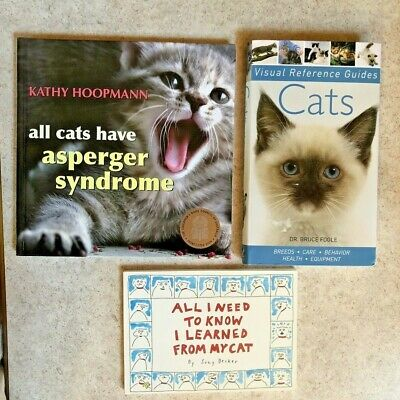Lot of 3 Cat Books - All I Need to Know, Reference Guides, & Cats Have Asperger