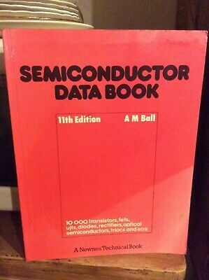 Semiconductor Data Book 11th Edition A M Ball 1981 Newnes Technical Book Gd.Cond