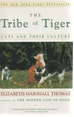 The Tribe of Tiger - Cats & Their Culture - Elizabeth Marshall Thomas - SC  1994