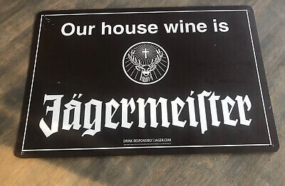 """""""Our House Wine is Jaegermeister""""Jager Bar Metal Sign Tin 18""""x12"""" NEW Bar Sign"""
