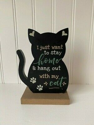 Wood Standing Sign - I Just Want To Stay Home & Hang Out With My Cat - New