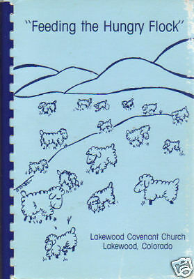 *LAKEWOOD CO 1984 VINTAGE *FEEDING THE HUNGRY FLOCK COOK BOOK *COVENANT CHURCH