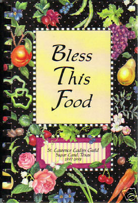 *SUGAR LAND TX 1997 BLESS THIS FOOD COOK BOOK *ST LAWRENCE CATHOLIC CHURCH TEXAS