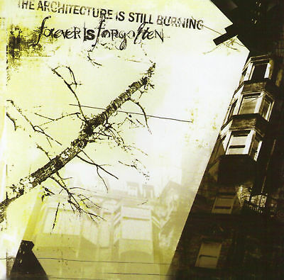 Forever Is Forgotten - Architecture Is Still Burning Cd (2003) Us-Hardcore