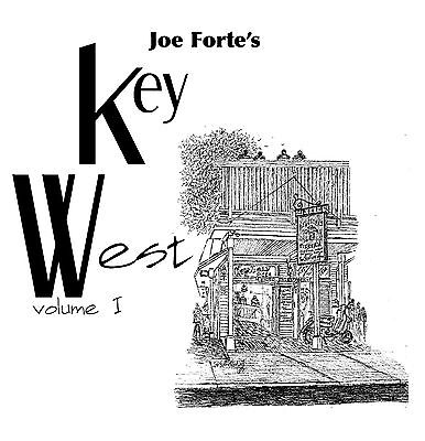 Joe Forte's Key West Volume 1