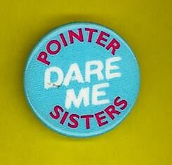 Pointer Sisters OFFICIAL 1985 pinback button badge DARE ME gg