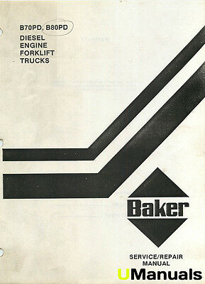 Baker B70PD B80PD Forklift Service and Repair Manual