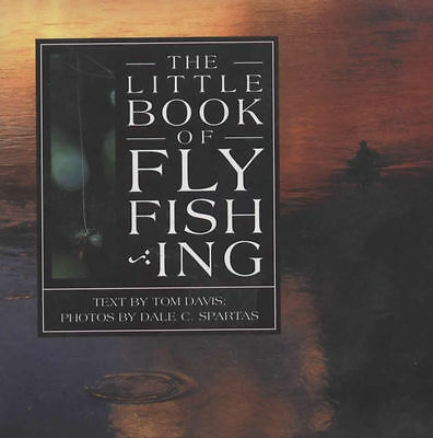 The Little Book of FlyFishing New Fly Fishing Book Tom Davis