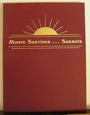 Moore Sunrises... Sunsets: A History of Moore County Texas 1985 Panhandle