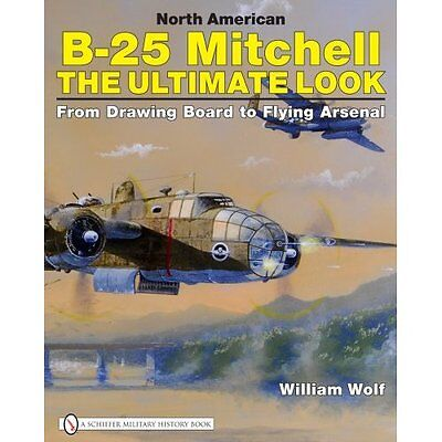 Book - North American B-25 Mitchell: The Ultimate Look by William Wolf