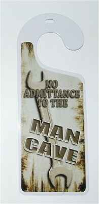 No Admittance To The Man Cave Funny Novelty Metal Tin Door Knob Hanger