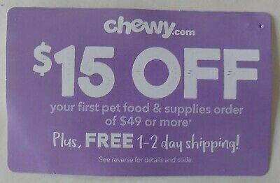 Lot of 2 CHEWY Coupons $15 Off First Order Of 49 Or More from Chewy.com
