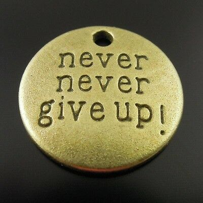 25X Vintage Style Bronze Tone Never Give Up Motto Pendant Charms 19*19*2mm