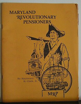 Maryland Revolutionary Pensioners 1982 Clark History Genealogy + Early Settlers