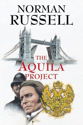 The Aquila Project by Norman Russell (Hardback, 2007)