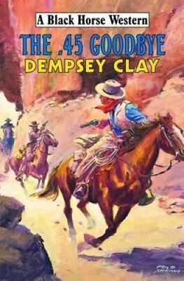 The 45 Goodbye by Dempsey Clay (Hardback, 2009)