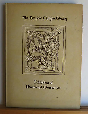 The Pierpont Morgan Library Exhibition of Illuminated Manuscripts 1934 1 of 350