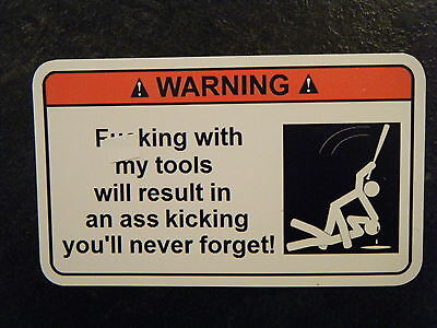fing with my tools Tool Box Warning Sticker Must Have!! snapon mac dewalt