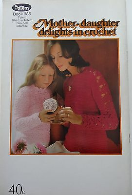 Vintage: Mother-Daughter Delights In Crochet Patons Book 985