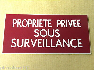 plaque gravée PROPRIETE PRIVEE SOUS SURVEILLANCE (2 versions) format  150x75 mm