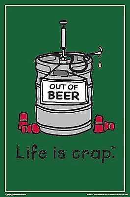 DORM POSTER~Life Is Crap Keg of Beer Out of Order Empty Funny Humor Print New~