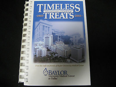 Cookbook Baylor University Medical Center timeless centennial treats 1903-2003