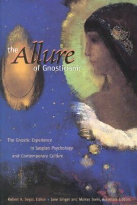 The Allure of Gnosticism: Gnostic Experience in Jungian Psychology and...