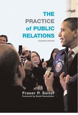 The Practice of Public Relations by Fraser P. Seitel (2010, Paperback, New Editi