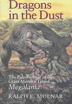 Dragons in the Dust: The Paleobiology of the Giant Monitor Lizard Megalania...