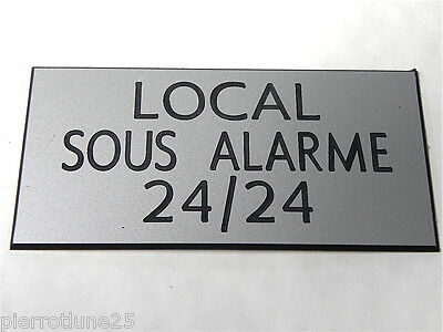plaque gravée LOCAL SOUS ALARME 24/24 (2 versions) petit format