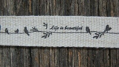 5 m x   Linen / Cotton Blend  -  Ribbon / Tape - ' Life is Beautiful '